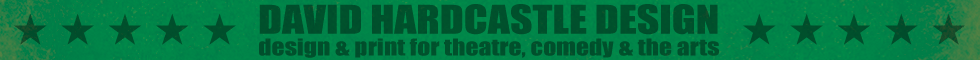 David Hardcastle Design - design & print for theatre, comedy & the arts
